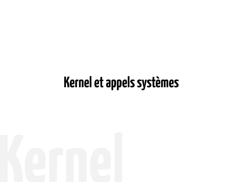 Kernel et appels systèmes