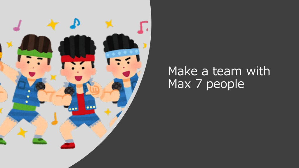 Make a team with Max 7 people