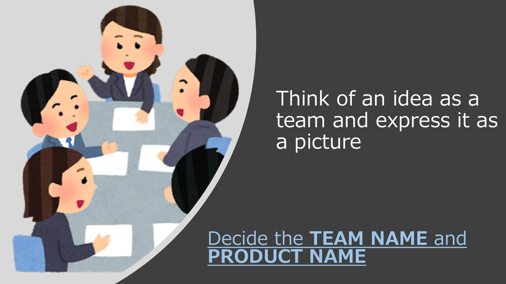 Think of an idea as a team and express it as a ...