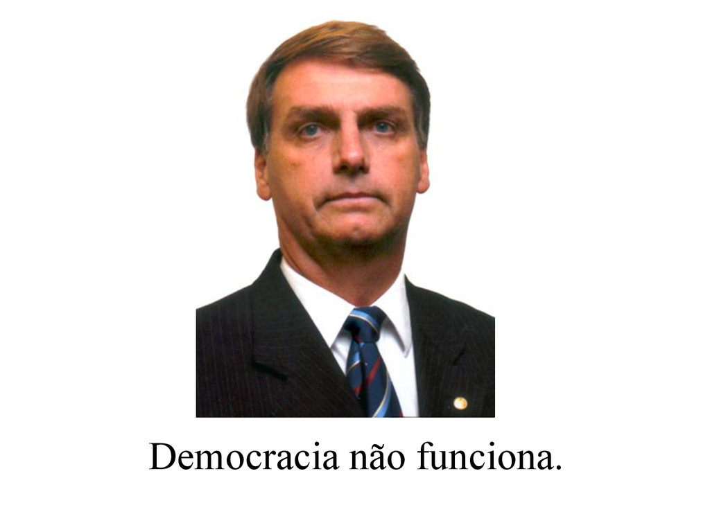 Democracia não funciona.