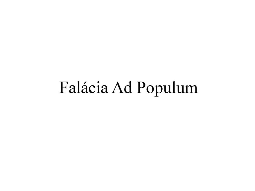 Falácia Ad Populum