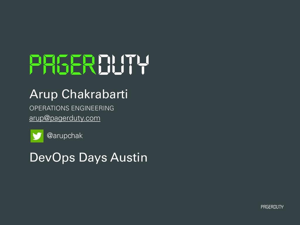 PagerDuty Arup Chakrabarti OPERATIONS ENGINEERI...