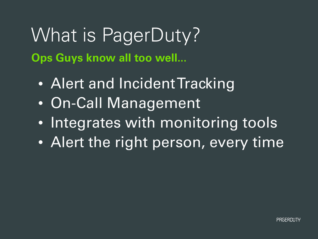 PagerDuty Ops Guys know all too well... What is...