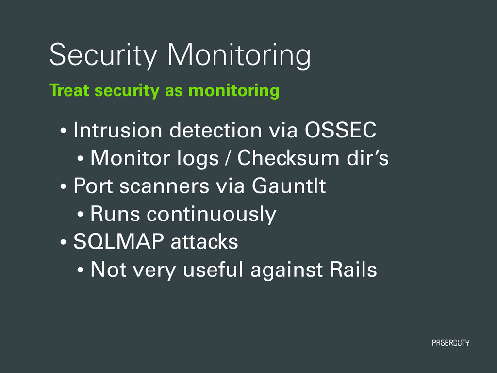 PagerDuty Treat security as monitoring Security...
