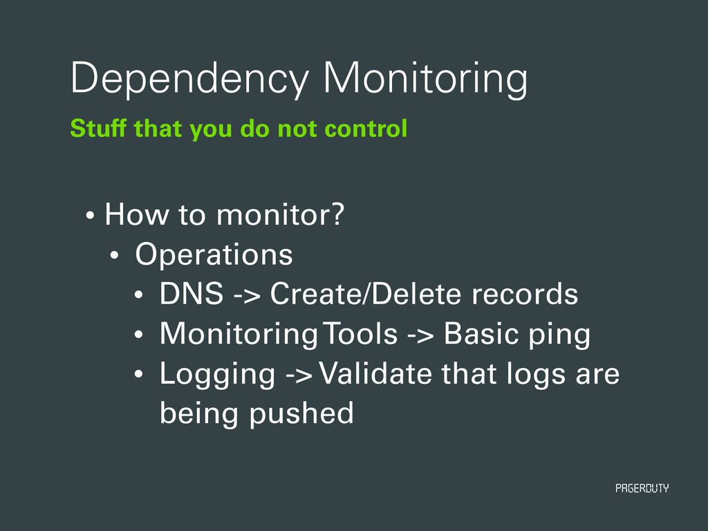 PagerDuty Stuff that you do not control Depende...