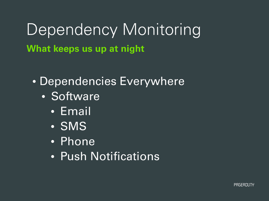 PagerDuty What keeps us up at night Dependency ...