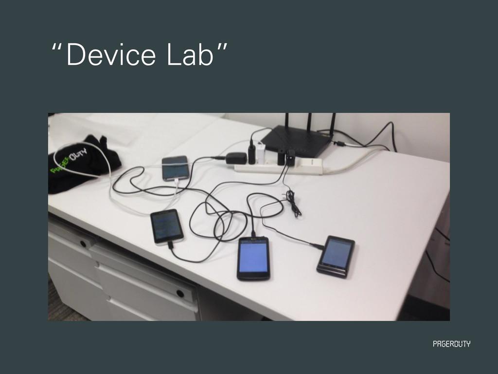 "PagerDuty ""Device Lab"""
