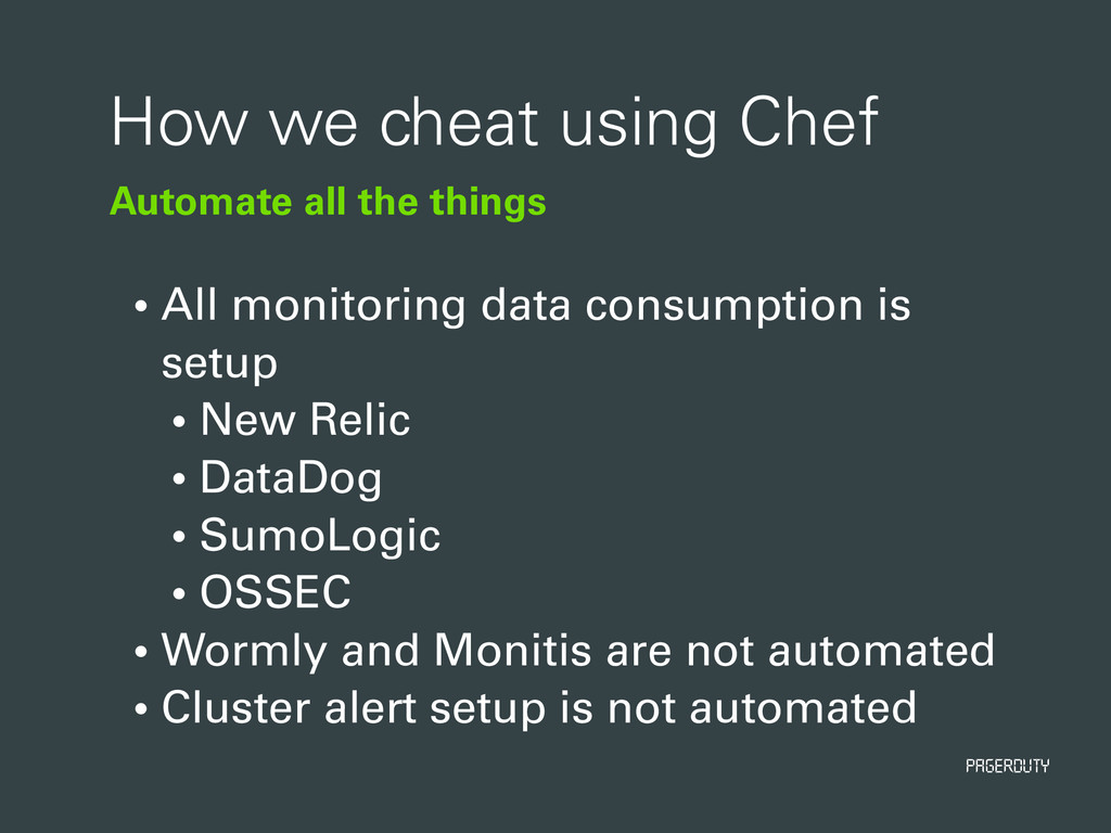 PagerDuty Automate all the things How we cheat ...