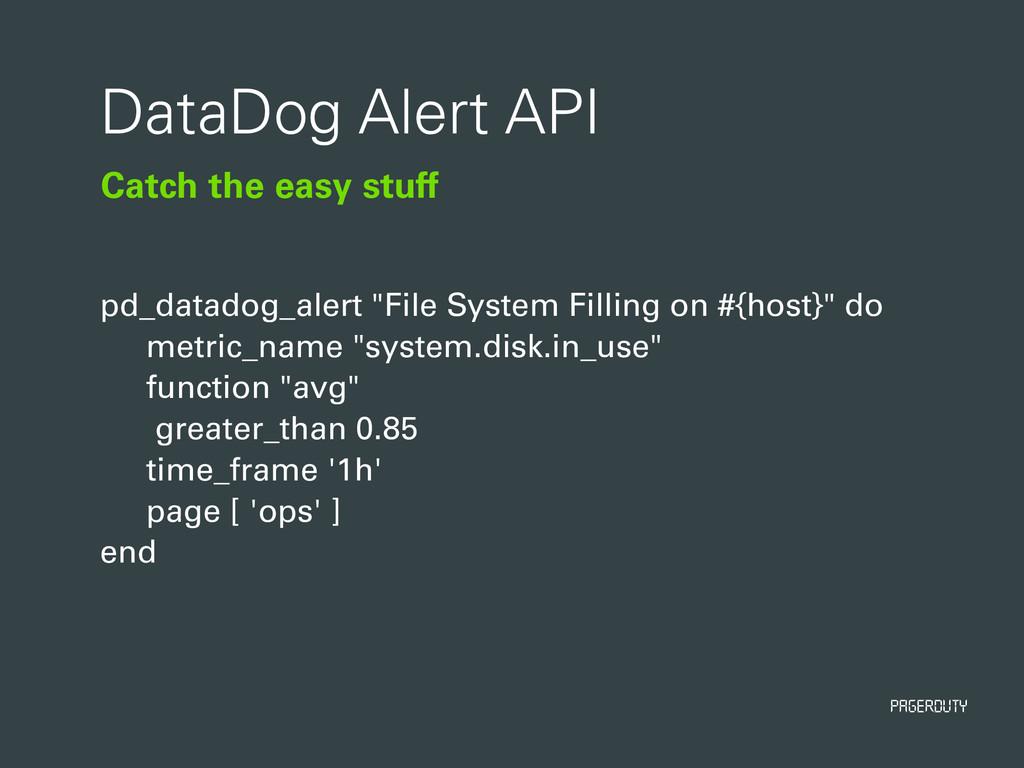 PagerDuty Catch the easy stuff DataDog Alert AP...