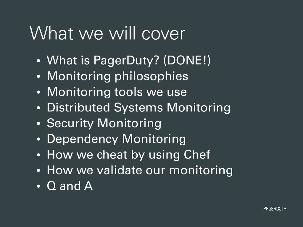PagerDuty What we will cover • What is PagerDut...