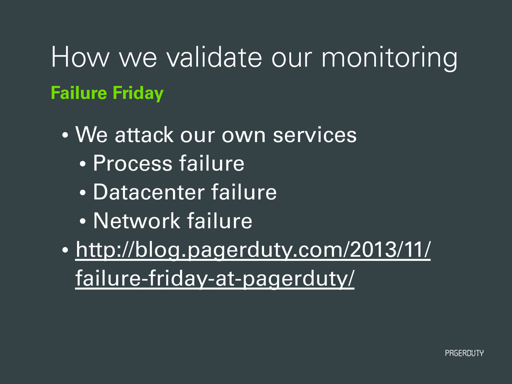 PagerDuty Failure Friday How we validate our mo...