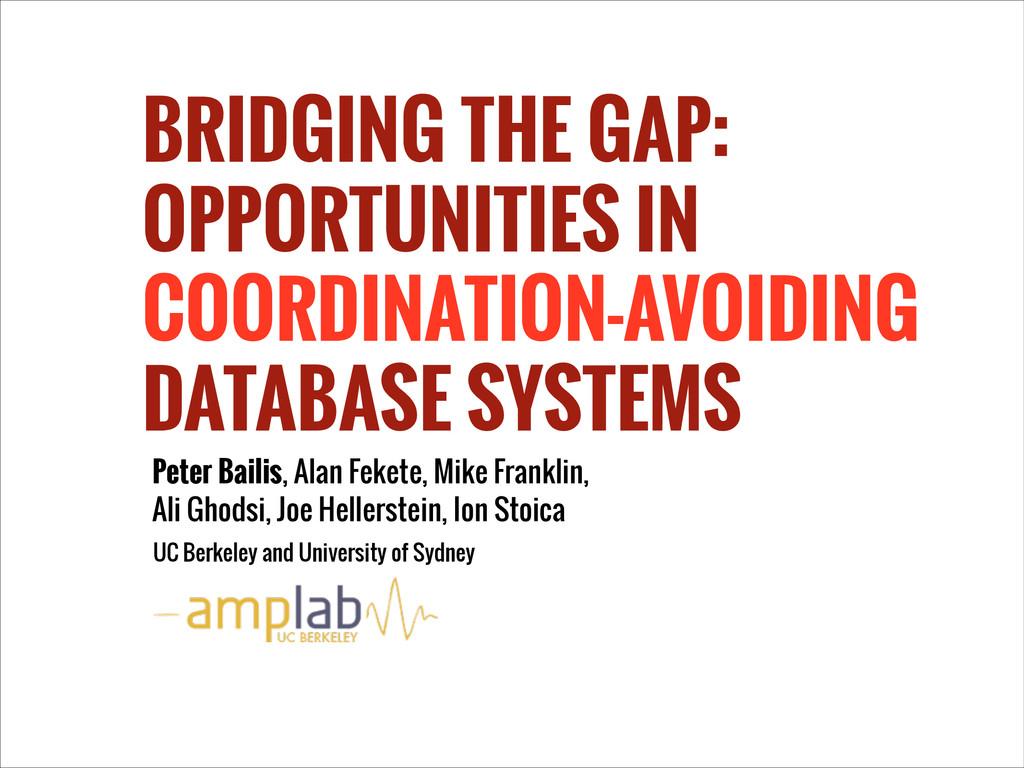BRIDGING THE GAP: OPPORTUNITIES IN COORDINATION...