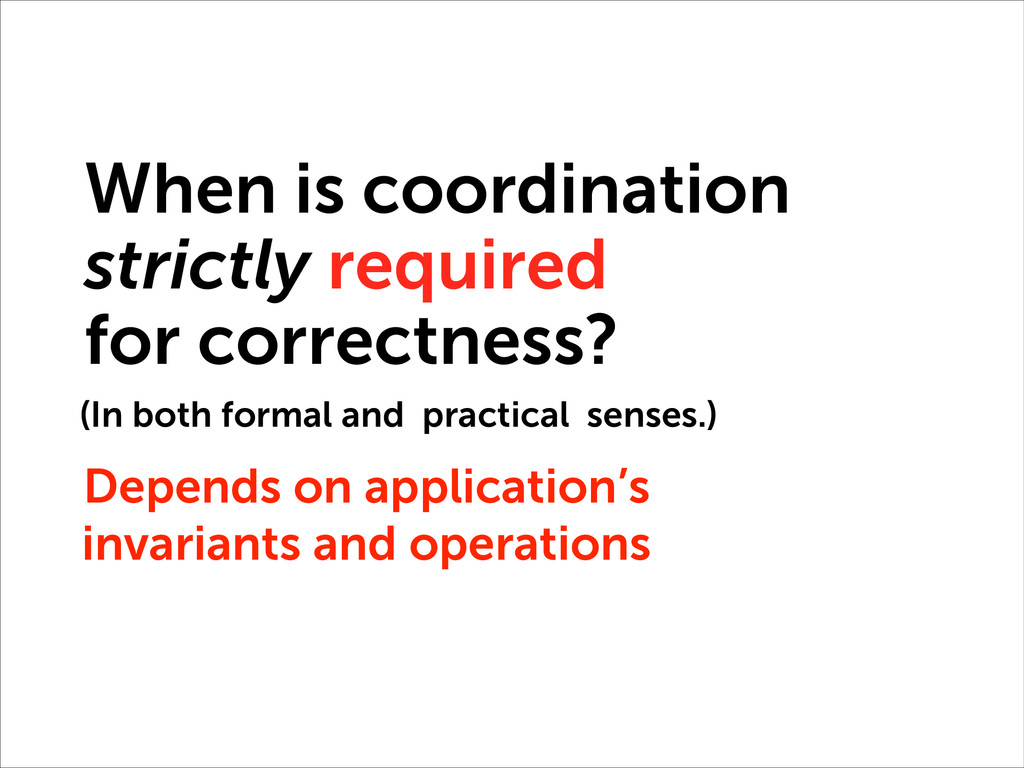 When is coordination strictly required for corr...