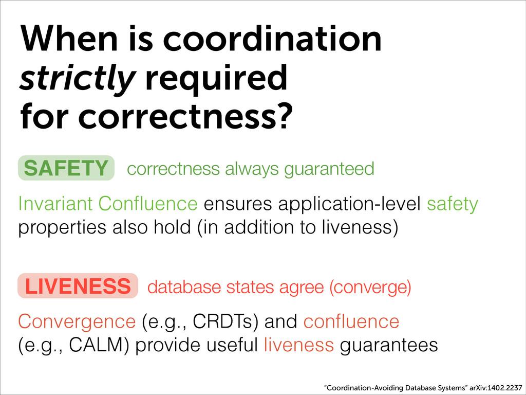 Convergence (e.g., CRDTs) and confluence (e.g., ...