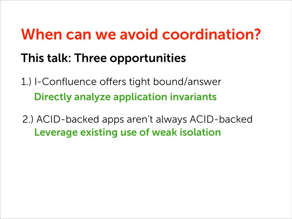 When can we avoid coordination? 3.) ACID databa...