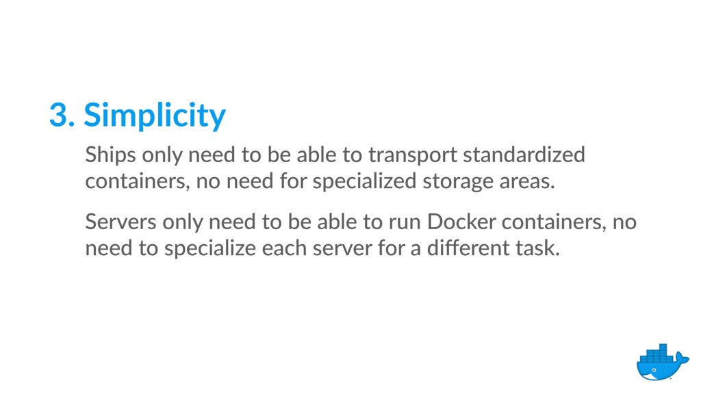 3. Simplicity Ships only need to be able to tra...