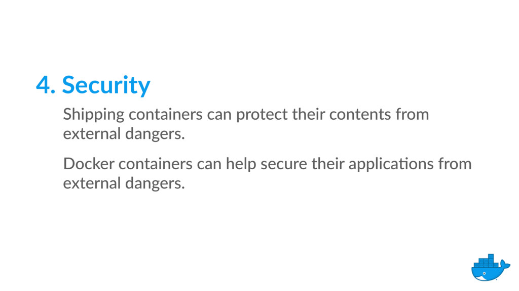 4. Security Shipping containers can protect the...