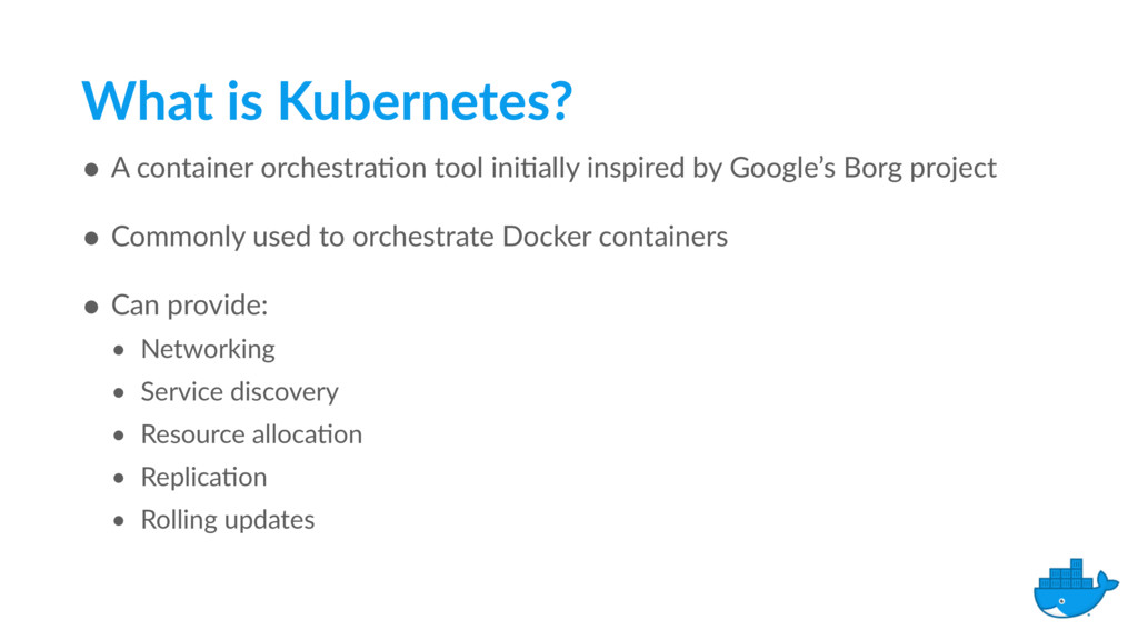 What is Kubernetes? • A container orchestra%on ...
