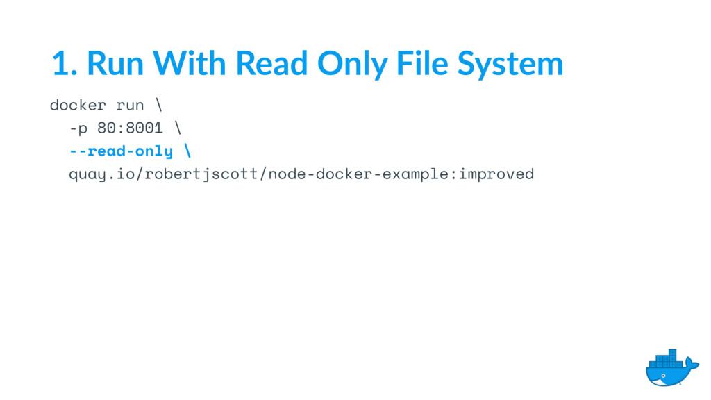 docker run \ -p 80:8001 \ --read-only \ quay.io...