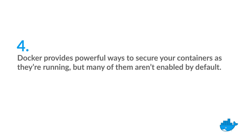 Docker provides powerful ways to secure your co...