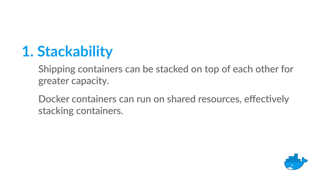 1. Stackability Shipping containers can be stac...