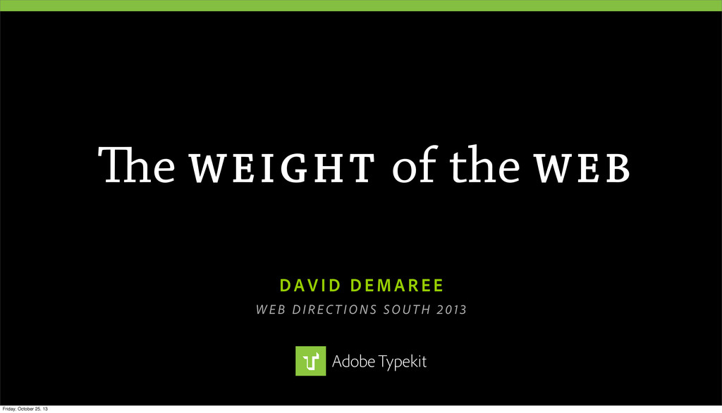 The WEIGHT of the WEB DAVID DEMAREE WEB DIRECTI...
