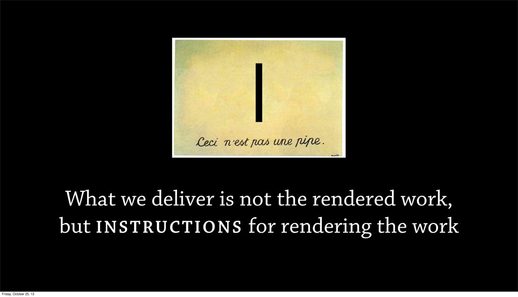 What we deliver is not the rendered work, but I...