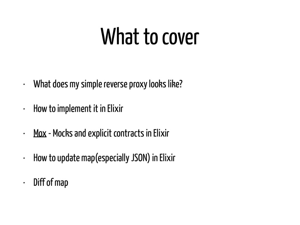 What to cover • What does my simple reverse pro...