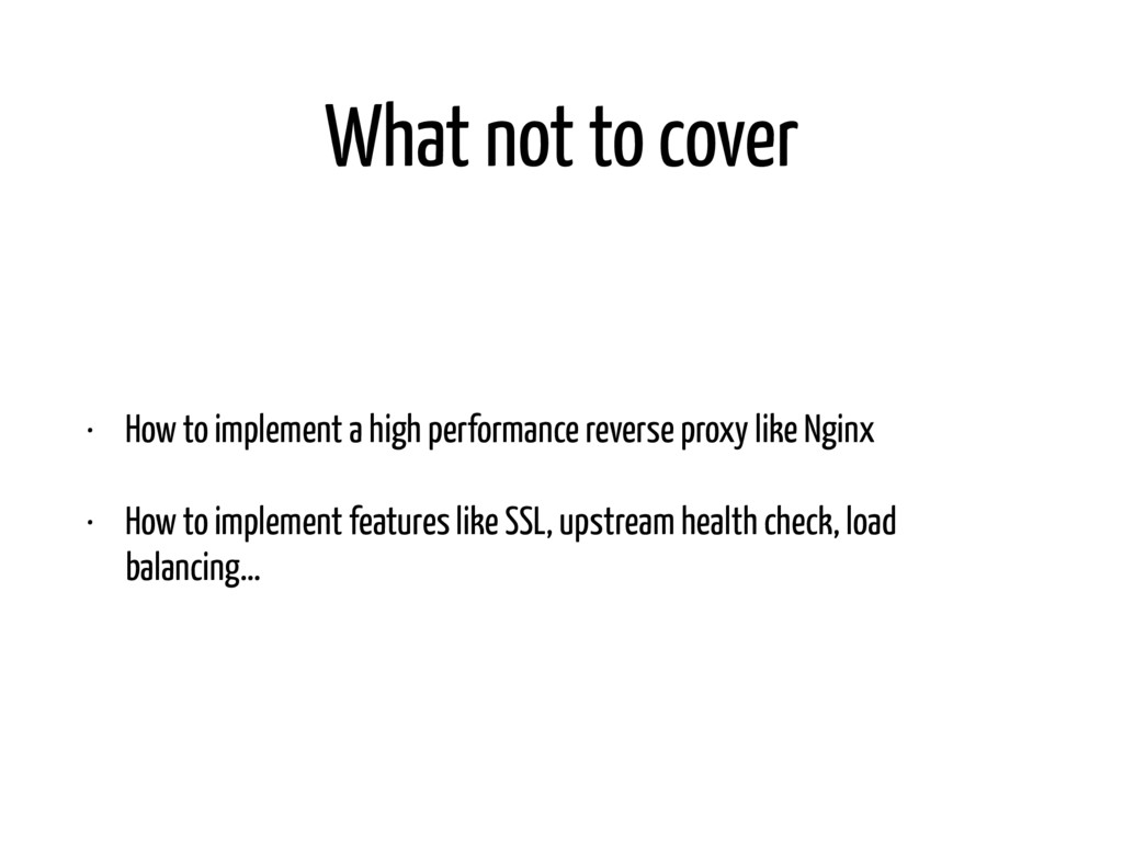 What not to cover • How to implement a high per...