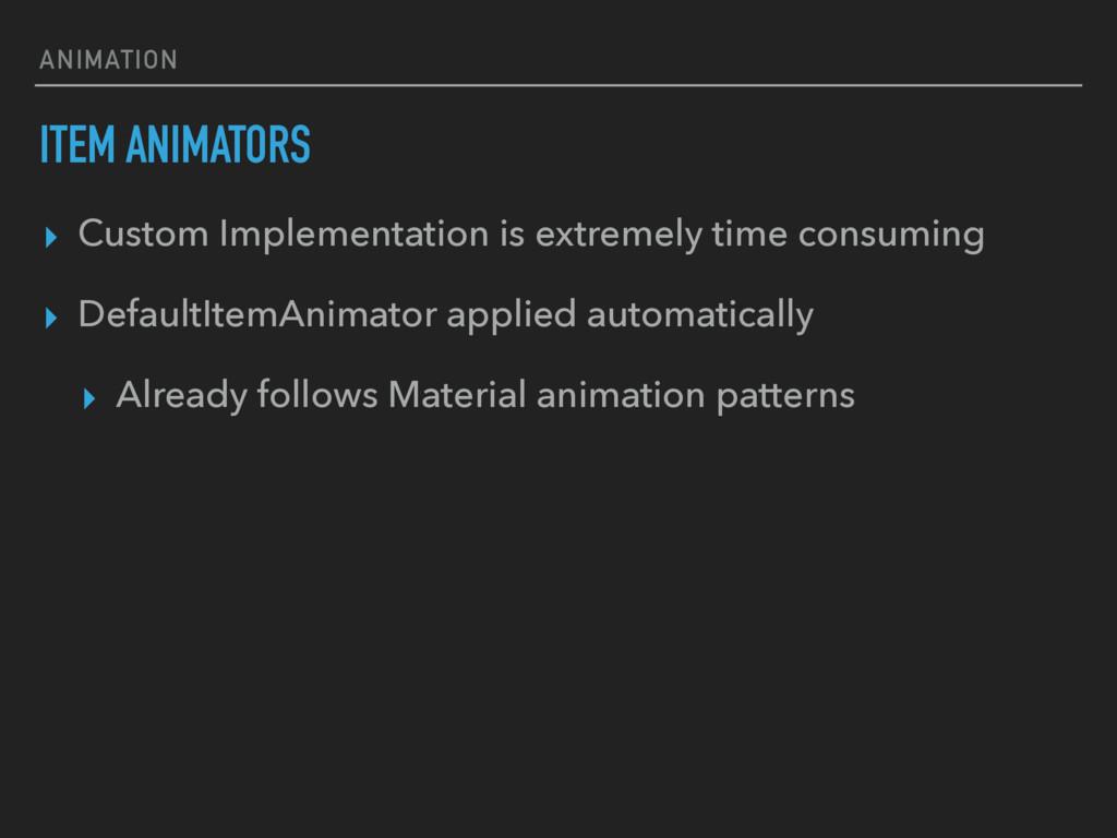ANIMATION ITEM ANIMATORS ▸ Custom Implementatio...