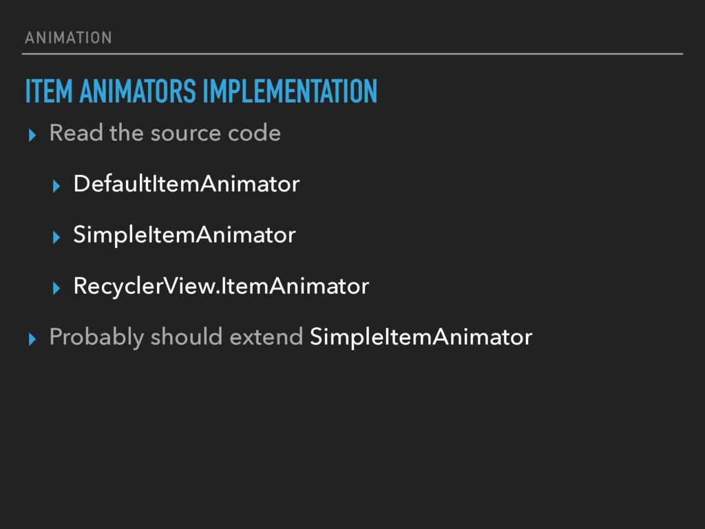 ANIMATION ITEM ANIMATORS IMPLEMENTATION ▸ Read ...