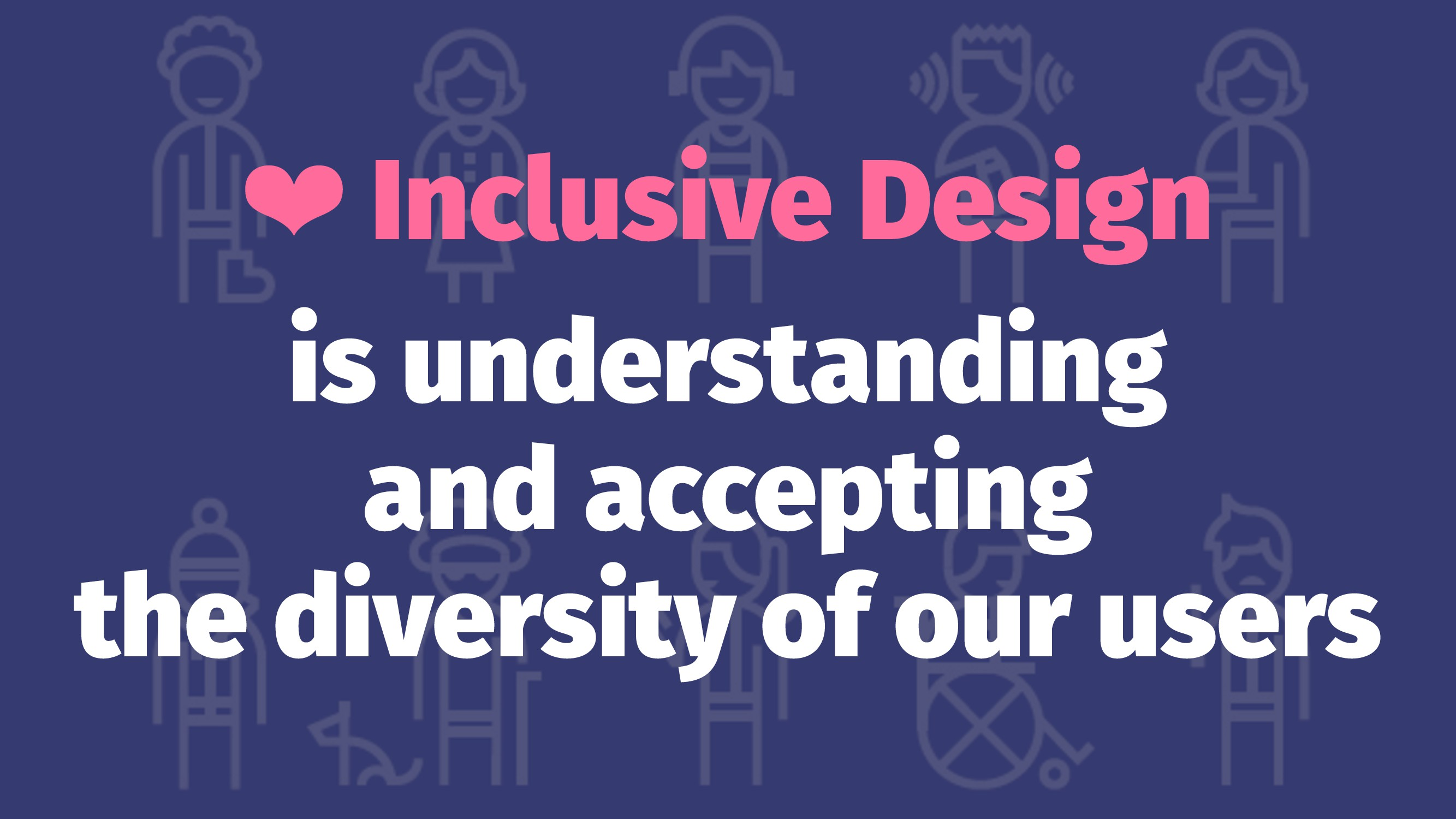 ❤ Inclusive Design is understanding and accepti...