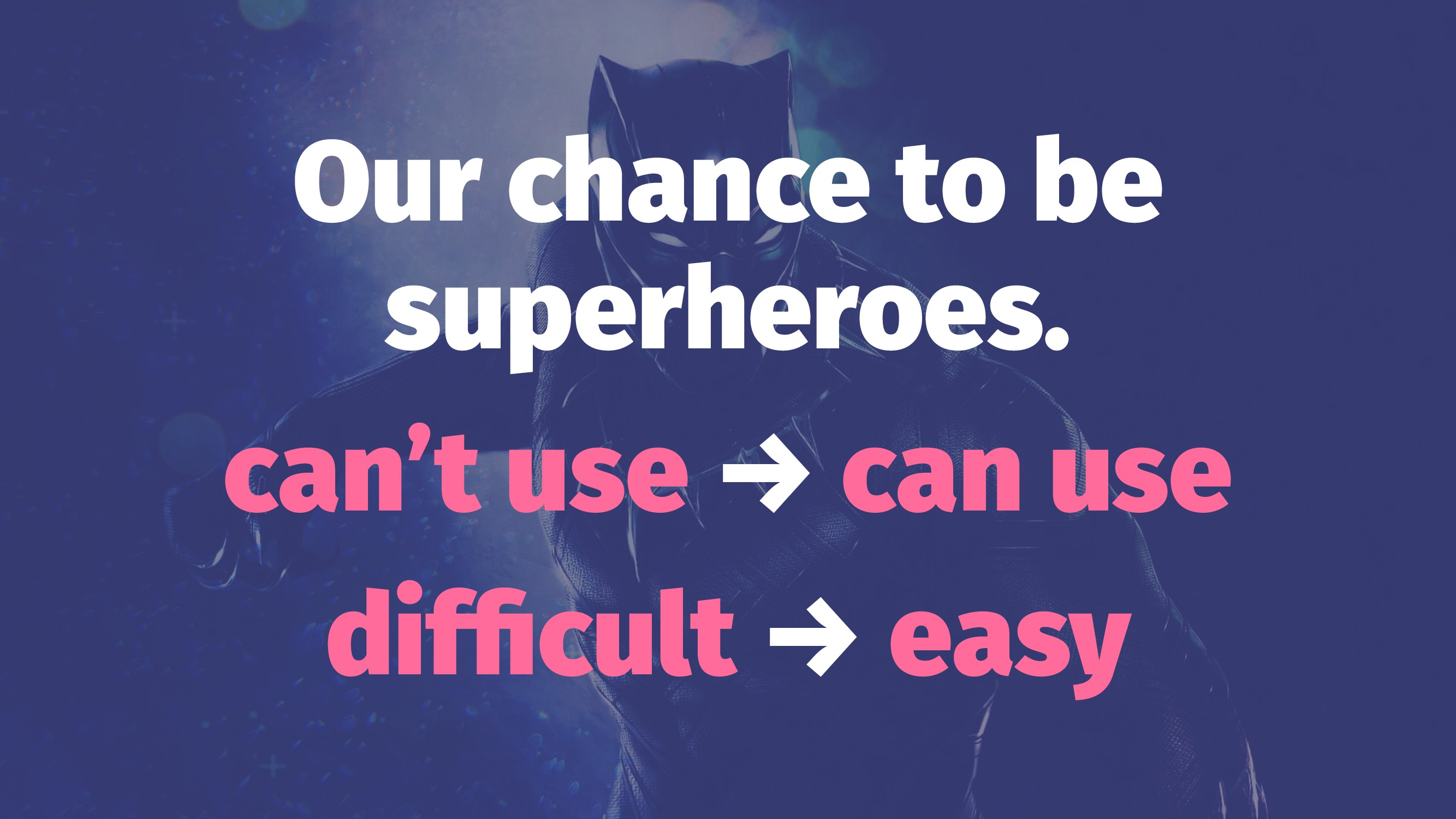 Our chance to be superheroes. can't use → can u...