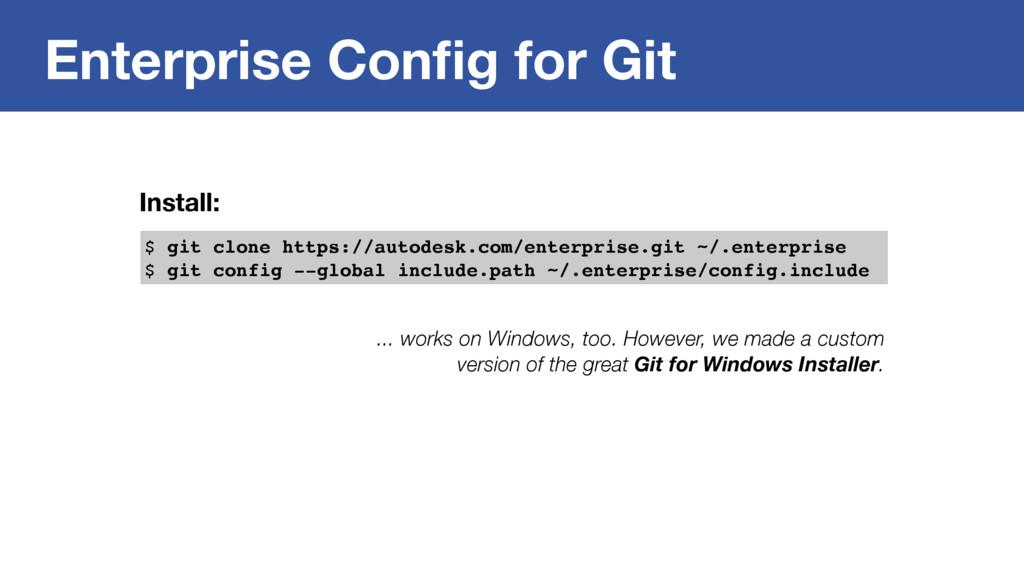 Enterprise Config for Git $ git clone https://au...