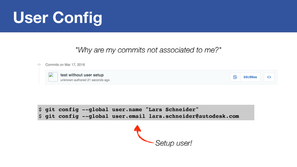 """User Config """"Why are my commits not associated t..."""