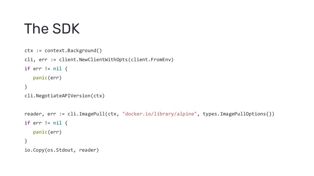 The SDK ctx := context.Background() cli, err :=...