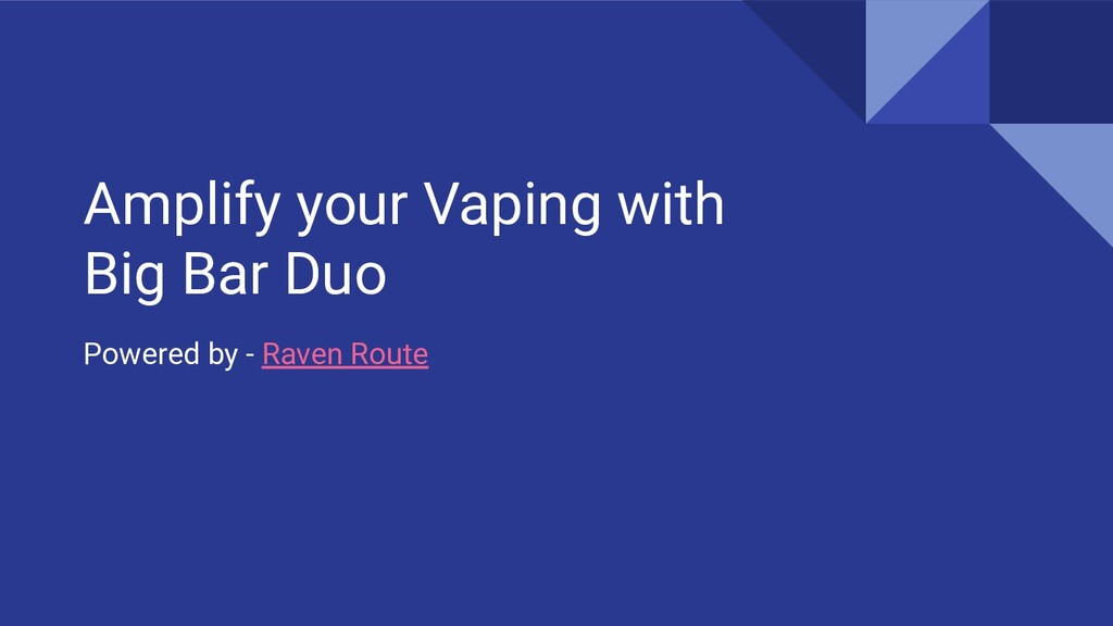 Amplify your Vaping with Big Bar Duo Powered by...