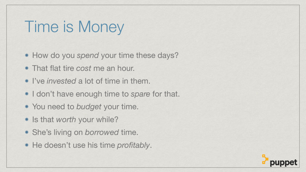 Time is Money How do you spend your time these ...