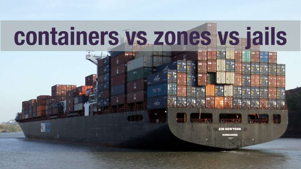 containers vs zones vs jails