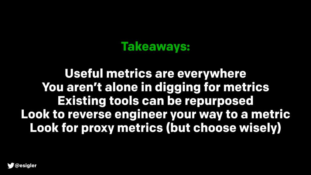 @esigler Takeaways: Useful metrics are everywhe...