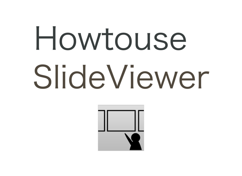 How to use SlideViewer