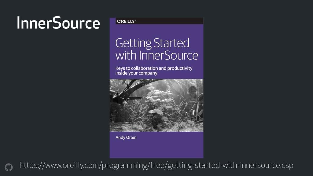 InnerSource https://www.oreilly.com/programming...