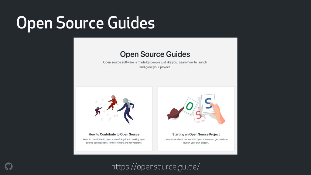 Open Source Guides https://opensource.guide/