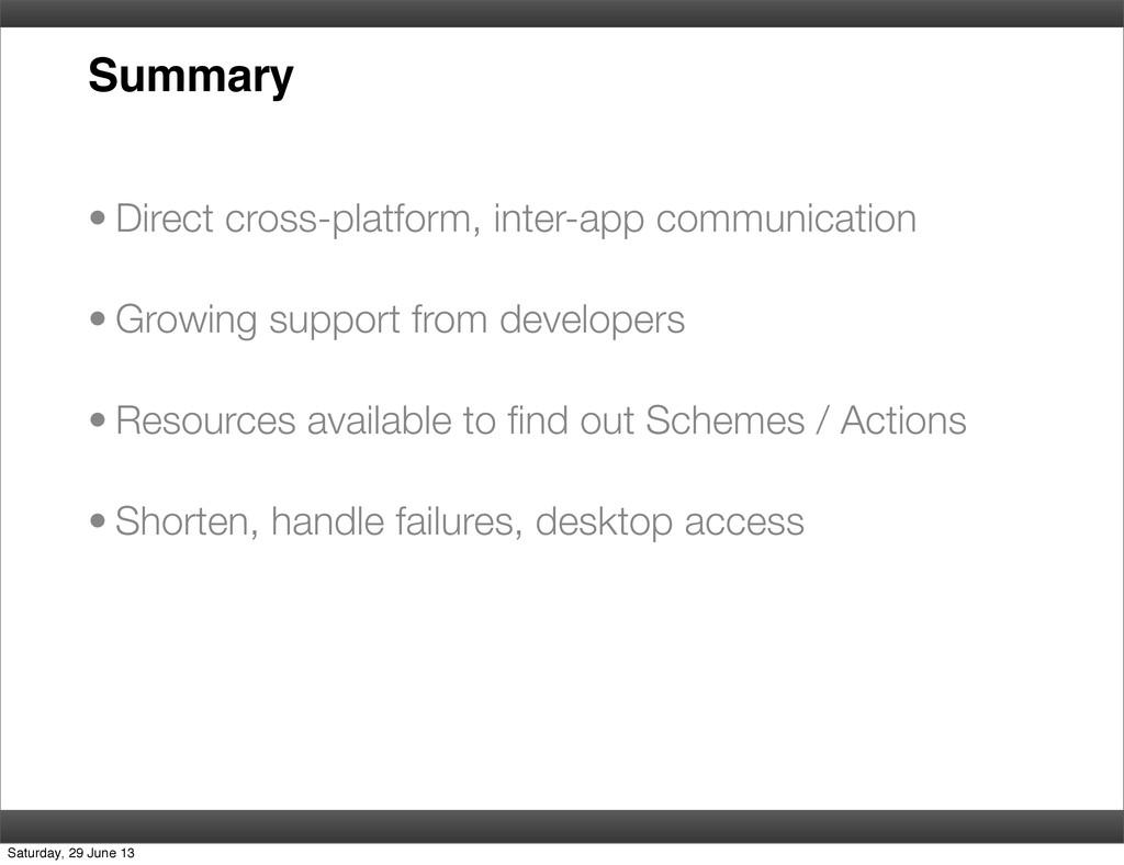 Summary • Direct cross-platform, inter-app comm...
