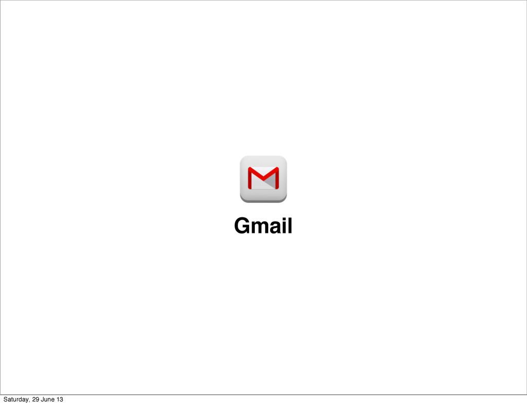 Gmail Saturday, 29 June 13