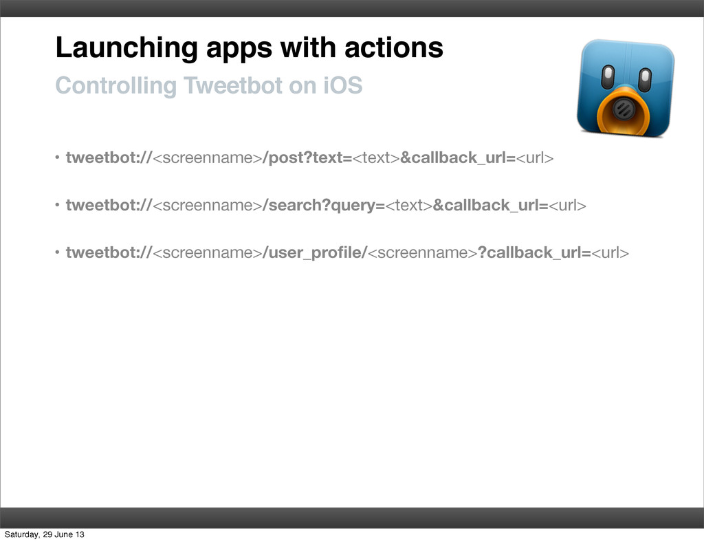 Launching apps with actions • tweetbot://<scree...