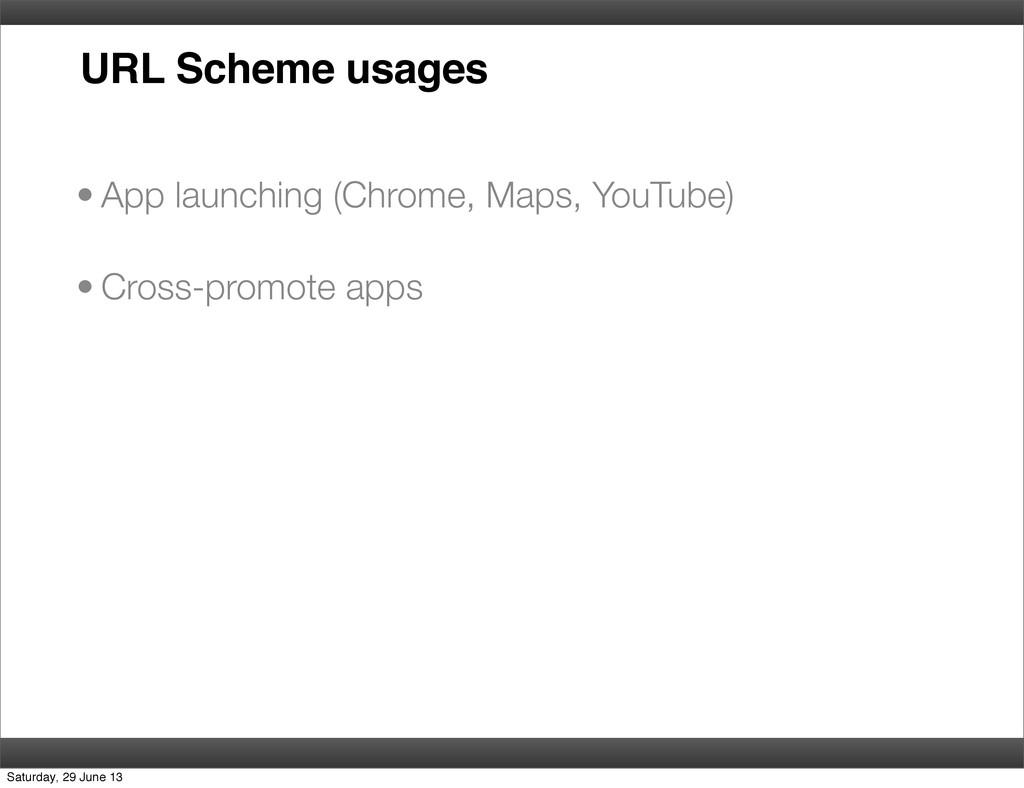 URL Scheme usages • App launching (Chrome, Maps...