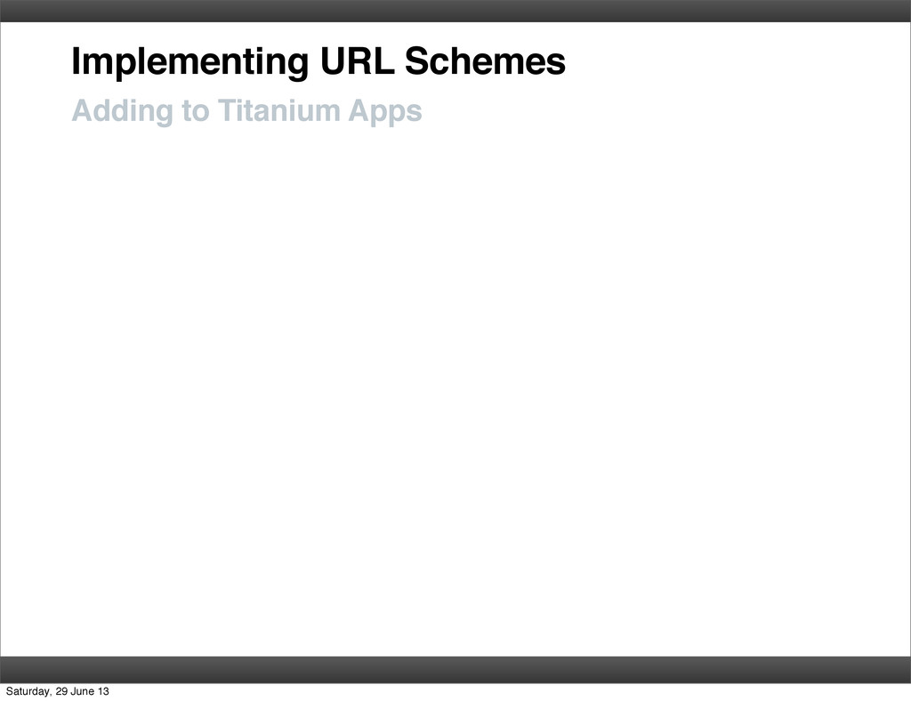 Implementing URL Schemes Adding to Titanium App...