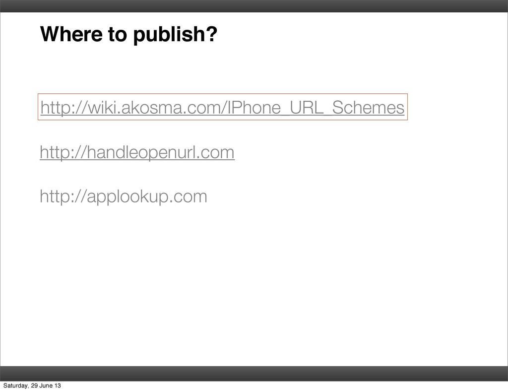 Where to publish? http://wiki.akosma.com/IPhone...