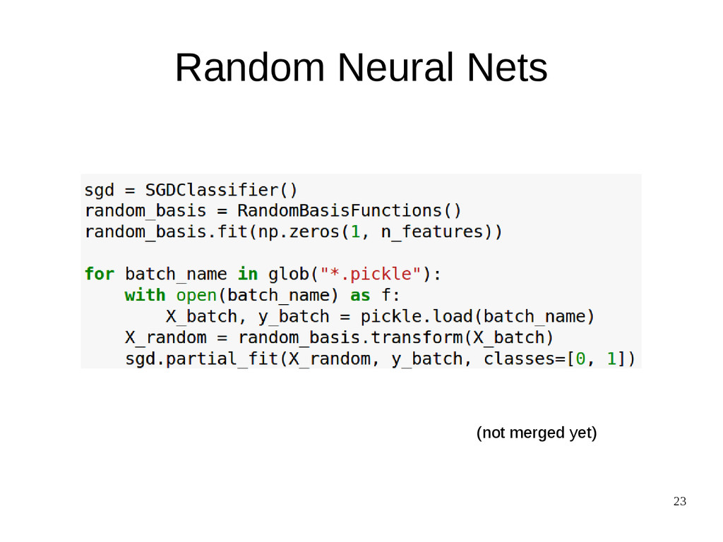 23 Random Neural Nets (not merged yet)